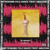 Couverture de l'album METRONOME POLE DANCE TWIST AMAZONE (Bande originale du film)