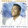 Couverture de l'album Sergio Vargas: Grandes Exitos