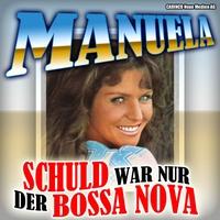 Couverture du titre Manuela - Schuld war nur der Bossa Nova