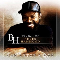 Cover of the track Can't Stop a Man - The Best of Beres Hammond