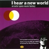 Cover of the album I Hear a New World: An Outer Space Music Fantasy