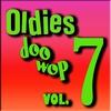 Couverture de l'album Oldies & Doo Wops, Vol. 7