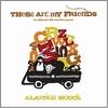 Couverture de l'album These Are My Friends