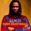 Cover of the album Dem Nuh Real - Single