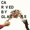 Couverture de l'album Carved by Glaciers