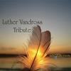 Couverture de l'album A Tribute to Luther Vandross