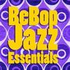 Couverture de l'album BeBop Jazz Essentials