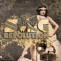 Cover of the track The Electro Swing Revolution, Vol. 1