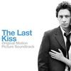 Couverture de l'album The Last Kiss (Original Motion Picture Soundtrack)