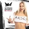 Cover of the album Ich hab auch Augen Du Arsch - Single