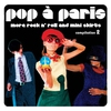 Cover of the album Pop a Paris - More Rock N' Roll and Mini Skirts Vol.2