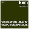 Couverture de l'album KPM 1000 Series: Chorus and Orchestra