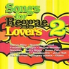 Cover of the album Songs for Reggae Lovers, Vol. 2