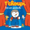 Couverture de l'album T'choupi fait son spectacle