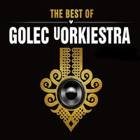 Couverture du titre The Best of Golec uOrkiestra