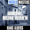 Cover of the album World Masters: Hans Albers - Jawohl Meine Herr'n