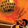 Couverture de l'album LITTLE TEMPO/FIREBLENDER