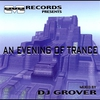 Cover of the album An Evening of Trance (Continuous DJ Mix By DJ Grover)
