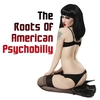 Couverture de l'album The Roots Of American Psychobilly