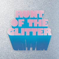 Cover of the track Runt of the Glitter - EP