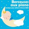 Couverture de l'album Berceuses aux piano: Musique pour calmer et bercer bébé