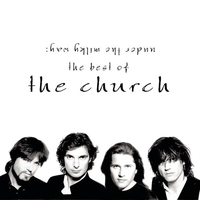 Cover of the track Under the Milky Way - The Best of The Church