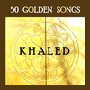 Couverture de l'album 50 Golden Songs of Khaled