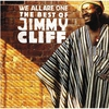 Couverture de l'album We All Are One: The Best of Jimmy Cliff