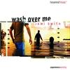 Couverture de l'album Wash Over Me