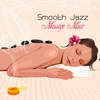 Couverture de l'album Smooth Jazz Massage Music - Jazz Music, Latin Songs and Brazilian Music for Massage