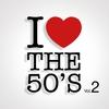 Cover of the album I Love the 50's Vol. 2