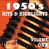 Cover of the album 1950's Hits & Highlights, Vol. 1