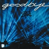 Cover of the album Goodbye  (Live)
