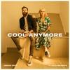Couverture de l'album Cool Anymore (feat. Julia Michaels) - Single