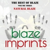 Cover of the album The Best of Blaze, Vol. 3 - Natural Blaze