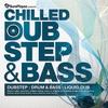 Cover of the album Chilled Dubstep & Bass - Dub Step : Drum & Bass : Liquid Dub