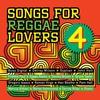 Couverture de l'album Songs for Reggae Lovers, Vol. 4