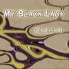 Cover of the album My Black Lady - Single