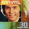 Couverture de l'album Raphael: 30 Éxitos Insuperables