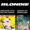 Cover of the album Blondie 4(0)-Ever: Greatest Hits Deluxe Redux / Ghosts of Download