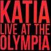 Couverture de l'album Katia Live at the Olympia