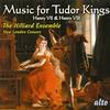 Cover of the album Music for Tudor Kings: Henry VII & VIII