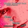 Couverture de l'album Wenn Der Regen Rockt (feat. Meikel Fernweh) - Single