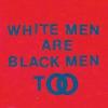 Cover of the album White Men Are Black Men Too