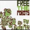 Couverture de l'album Free The Robots EP