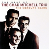Cover of the album The Best of the Chad Mitchell Trio (The Mercury Years)