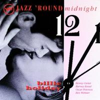 Couverture du titre Jazz 'Round Midnight: Billie Holiday