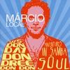 Couverture de l'album Márcio Local Says Don Day Don Dree Don Don