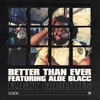 Cover of the album Better Than Ever (feat. Aloe Blacc) - Single