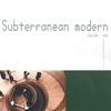 Cover of the album Subterranean Modern, Vol. 1